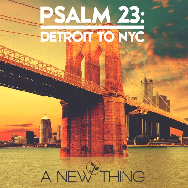 PSALM23_DETROITTONYC